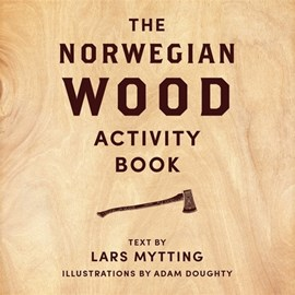 Norwegian Wood Activity Book by Lars Mytting