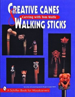 Creative canes & walking sticks by Tom Wolfe