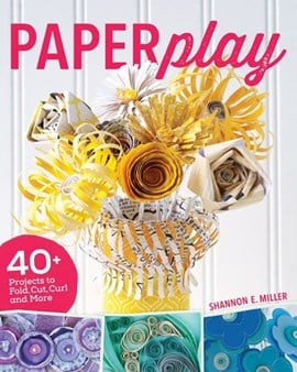 Paperplay by Shannon Miller
