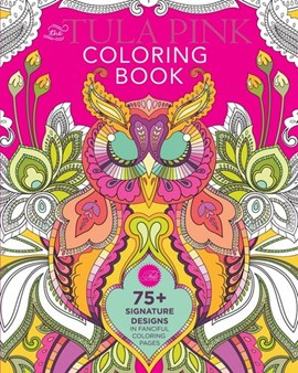 The Tula Pink Coloring Book by Tula Pink