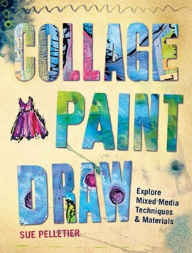 Collage paint draw by Sue Pelletier