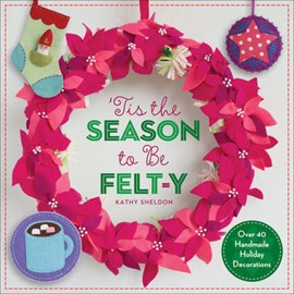 'Tis the season to be felt-y by Kathy Sheldon with Amanda Carestio