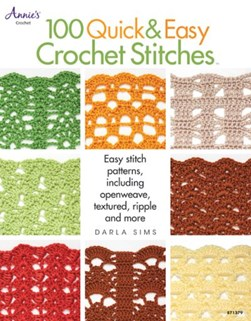 100 quick & easy crochet stitches by Darla Sims