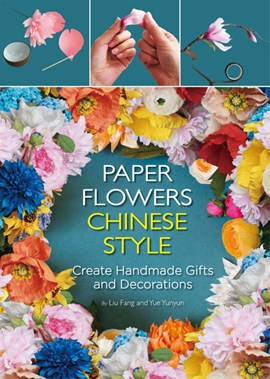 Paper Flowers Chinese Style by Liu Fang