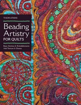 Beading artistry for quilts by Thom Atkins