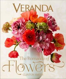 Veranda : the romance of flowers by Clinton Smith