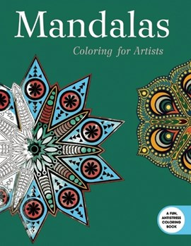 Mandalas: Coloring for Artists by Skyhorse Publishing