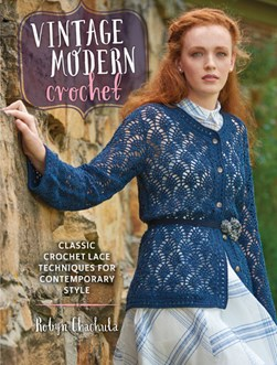 Vintage modern crochet by Robyn Chachula