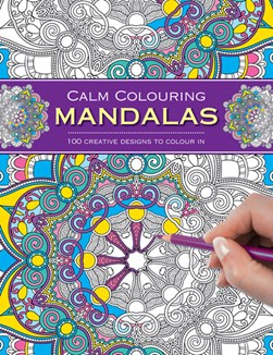 Calm Colouring: Mandalas by Southwater