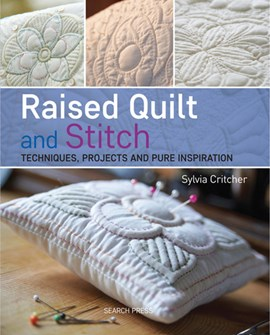Raised quilt and stitch by Sylvia Critcher