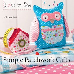 Simple patchwork gifts by Christa Rolf