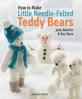 How to make little needle-felted teddy bears by Judy Balchin