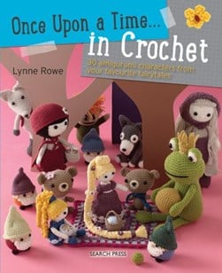 Once upon a time ... in crochet by Lynne Rowe