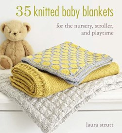 35 knitted baby blankets by Laura Strutt