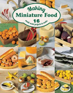 Making miniature food by Angie Scarr