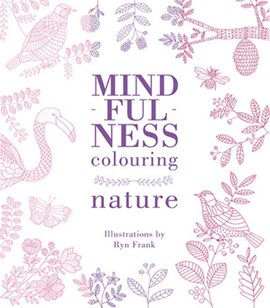Mindfulness Colouring: Nature by Ryn Frank