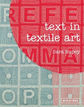 Text in textile art by Sara Impey