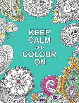 Keep calm and colour on by