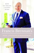 Francis Brennan's Book of Household Management: How to Create a Happy Home