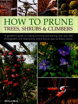 How to prune trees, shrubs & climbers by Richard Bird
