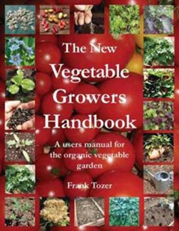 New Vegetable Growers Handbook, The by Frank Tozer
