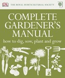 The Royal Horticultural Society complete gardener's manual