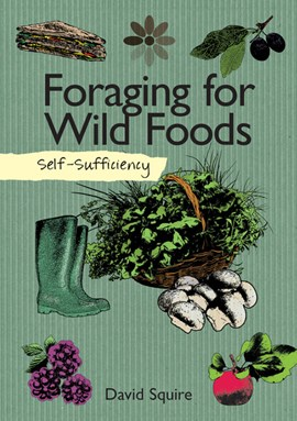 Foraging for wild foods by David Squire
