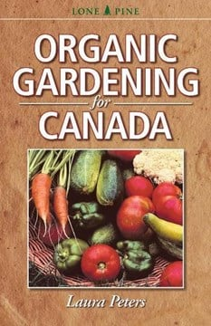 Organic Gardening for Canada by Laura Peters