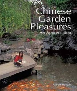 Chinese garden pleasures by Alison Hardie