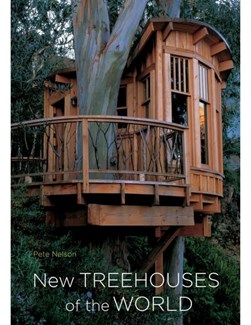 New treehouses of the world by Peter Nelson