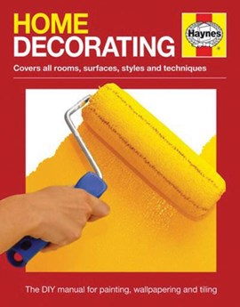 Home decorating by Haynes Publishing