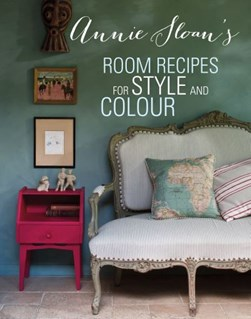 Annie Sloan's Room Recipes for Style and Colour H/B by Annie Sloan