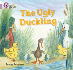 The ugly duckling by James Mayhew