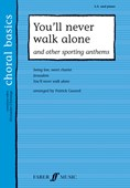 You'll Never Walk Alone & Other Sporting Anthems