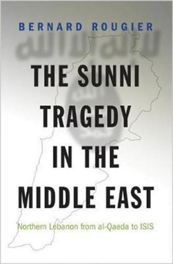 The Sunni tragedy in the Middle East by Bernard Rougier