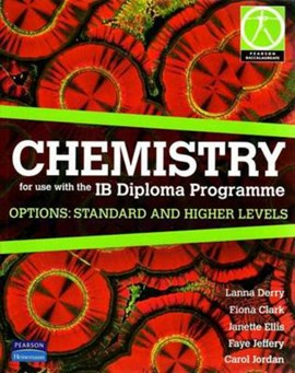 Chemistry for use with the IB diploma programme Options - Standard and Higher levels by Lanna Derry