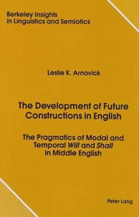 The development of future constructions in English by Leslie K Arnovick