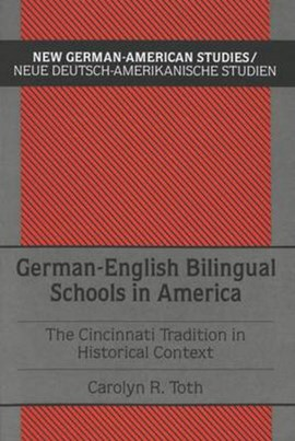 German-English bilingual schools in America by Carolyn R Toth