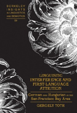 Linguistic interference and first-language attrition by Gergely Tóth