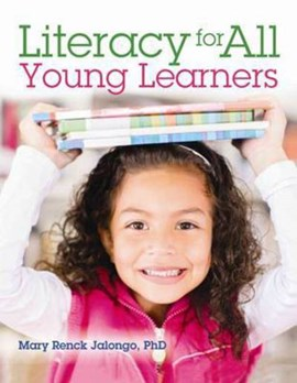 Literacy for all young learners by Mary Renck Jalongo