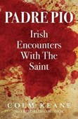 Padre Pio Irish Encounters With The Saint