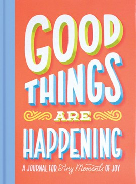 Good Things Are Happening (Guided Journal) by Lauren Hom
