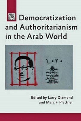 Democratization and authoritarianism in the Arab world by Larry Diamond