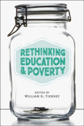 Rethinking education and poverty by William G Tierney