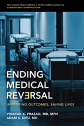 Ending medical reversal by Vinayak K. Prasad