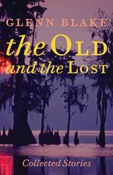 The Old and the Lost by Glenn Blake