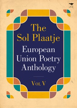 The Sol Plaatje European Union Poetry Anthology Vol. V by Various Poets