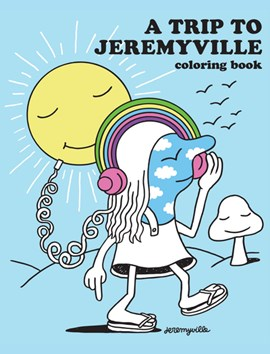 A Trip to Jeremyville Adult Coloring Book by Jeremy Ville