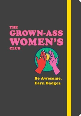 Grown-Ass Women's Club by Meredith Haggerty