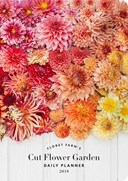 2018 Daily Planner: Floret Farm's Cut Flower Garden